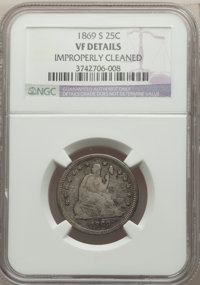 1869-S 25C -- Improperly Cleaned -- NGC Details. VF. NGC Census: (1/24). PCGS Population: (3/75). CDN: $525 Whsle. Bid f...