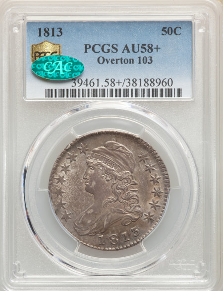 1813 50C O-103, MS CAC PCGS Secure PCGS Plus 58 PCGS