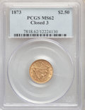 Liberty Quarter Eagles: , 1873 $2 1/2 Closed 3 MS62 PCGS. PCGS Population: (87/142). NGC Census: (157/97). CDN: $525 Whsle. Bid for NGC/PCGS MS62. Mi...