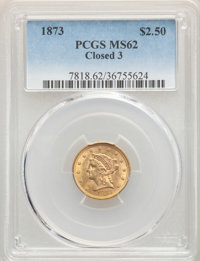 1873 $2 1/2 Closed 3 MS62 PCGS. PCGS Population: (89/143). NGC Census: (157/97). CDN: $525 Whsle. Bid for NGC/PCGS MS62...