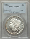 1879-S $1 MS63 Prooflike PCGS. PCGS Population: (1344/3512). NGC Census: (893/3361). MS63. Mintage 9,110,000. ...(PCGS#...