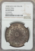 Peru:South Peru, Peru: South Peru. Republic 8 Reales 1838 CUZCO-MS AU Details (Cleaned) NGC,...