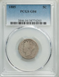 Liberty Nickels: , 1885 5C Good 4 PCGS. PCGS Population: (182/1258). NGC Census: (147/598). CDN: $210 Whsle. Bid for NGC/PCGS Good 4 . Mintage...