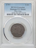 1797 1/2 C Plain Edge -- Damage -- PCGS Genuine. VG Details. Mintage 127,840. ...(PCGS# 1036)