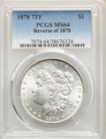 Morgan Dollars, 1878 7TF $1 Reverse of 1878 MS64 PCGS. PCGS Population: (3311/783). NGC Census: (3840/493). CDN: $185 Whsle. Bid for NGC/PC...