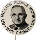 "Political:Pinback Buttons (1896-present), Harry S Truman: The Key ""60 Million People Working"" Button Rarity...."