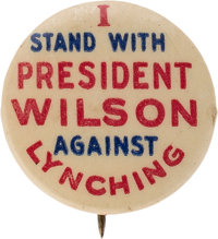 Woodrow Wilson: Highly Important Anti-Lynching Slogan Button