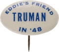 "Political:Pinback Buttons (1896-present), Harry S Truman: The Very Rare ""Eddie's Friend"" Oval Pinback. ..."