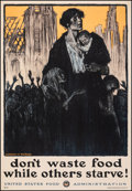 """Movie Posters:War, World War I Propaganda (U.S. Food Administration, c.1917). Very Fine- on Linen. Poster (20"""" X 30"""") """"Don't Waste Food While O..."""