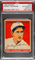 Autographs:Sports Cards, Signed 1933 Goudey Mickey Cochrane #76 PSA/DNA Authentic - Auto Mint 9....