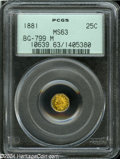 California Fractional Gold: , 1881 25C Indian Octagonal 25 Cents, BG-799M, Low R.5, MS63 PCGS....