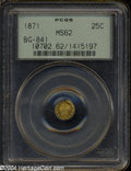 California Fractional Gold: , 1871 25C Liberty Round 25 Cents, BG-841, R.4, MS62 PCGS....