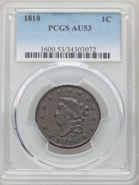 1818 1C AU53 PCGS. PCGS Population: (42/644). NGC Census: (10/437). CDN: $250 Whsle. Bid for problem-free NGC/PCGS AU53...