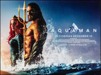 "Aquaman & Other Lot (Warner Bros., 2018). Rolled, Very Fine+. British Quad (30"" X 40"") & Inter..."