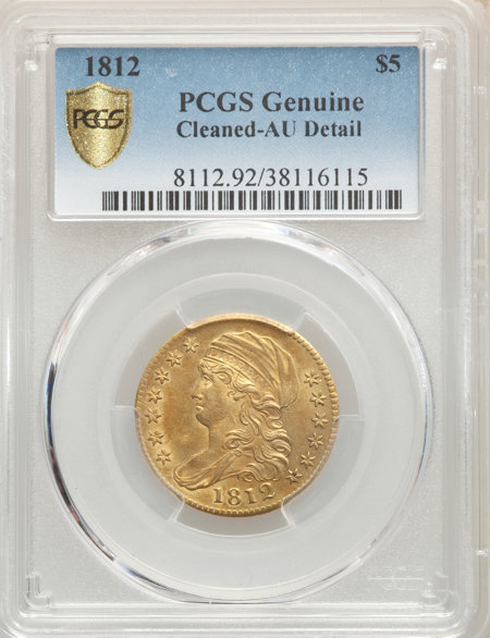 1812 $5 Genuine PCGS Secure 50 Genuine PCGS