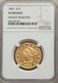 1865 $10 -- Mount Removed -- NGC Details. VF. Mintage 3,980. ...(PCGS# 8641)