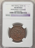Large Cents: , 1857 1C Small Date -- Improperly Cleaned -- NGC Details. AU. ...