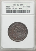 1839 1C Silly Head MS60 Brown ANACS. Mintage 3,128,661. ...(PCGS# 1748)