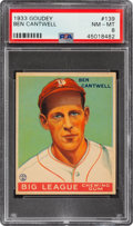 Baseball Cards:Singles (1930-1939), 1933 Goudey Ben Cantwell #139 PSA NM-MT 8 - None Higher....