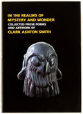 Books:Fine Press and Limited Editions, Clark Ashton Smith In the Realms of Mystery and Wonder Limited Edition (Centipede, 2017)....