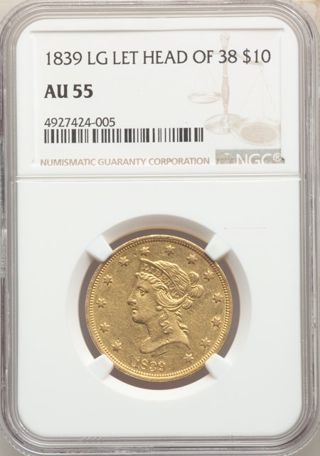 1839/8 $10 Large Letters, MS 55 NGC