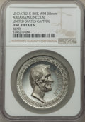 Lincoln, (Undated) Medal Abraham Lincoln, United States Capitol -- Bent -- NGC Details. Unc. King-803. White Metal, 38 mm....