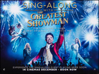 """The Greatest Showman (20th Century Fox, 2017). Rolled, Very Fine. British Quad (30"""" X 40"""") DS, Advance, Sing-a..."""