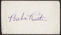 Autographs:Index Cards, 1946 Babe Ruth Signed Blank Business Card. ...