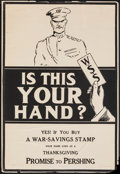 """Movie Posters:War, World War I Propaganda (U.S. Government Printing Office, 1917). Rolled, Fine. War Savings Stamps Poster (19"""" X 28"""") """"Is This..."""