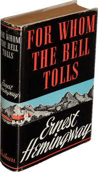 Ernest Hemingway. For Whom the Bell Tolls. New York: Charles Scribner's Sons, 1940. First edition, first issue. With...