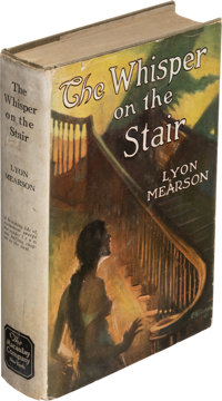 Lyon Mearson. The Whisper on the Stair. New York: [1924]. First U. S. edition