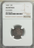 1820 10C Large 0 -- Cleaned -- NGC Details. AU. Mintage 942,587. ...(PCGS# 4492)