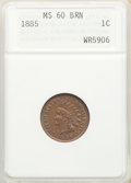 1885 1C MS60 Brown ANACS. Mintage 11,765,384. ...(PCGS# 2151)