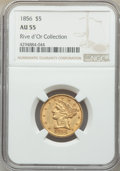 1856 $5 AU55 NGC. Ex: Rive d'Or Collection. NGC Census: (91/168). PCGS Population: (54/81). CDN: $600 Whsle. Bid for NGC...