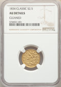 Classic Quarter Eagles, 1834 $2 1/2 -- Cleaned -- NGC Details. AU. Mintage 112,234....