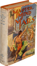 Books:Science Fiction & Fantasy, Edgar Rice Burroughs. The Master Mind of Mars. Being a Tale of Weird and Wonderful Happenings on the Red Planet....