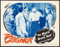 "To Have and Have Not (Warner Bros., 1944). Very Fine-. Lobby Card (11"" X 14""). Film Noir"