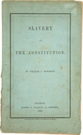 Books:Americana & American History, [Anti-Slavery]. William I. Bowditch. Slavery and the Constitution. Boston: Robert F. Wallcut, 1849. First edition....