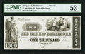 Obsoletes By State:Maryland, Baltimore, MD- Bank of Baltimore $1000 18__ G122 Shank 5.5.68P Proof PMG About Uncirculated 53.. ...