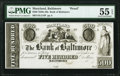 Obsoletes By State:Maryland, Baltimore, MD- Bank of Baltimore $500 18__ G118 Shank 5.5.67P Proof PMG About Uncirculated 55 EPQ.. ...