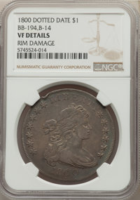 1800 $1 Dotted Date, B-14, BB-194, R.3, -- Rim Damage -- NGC Details. VF. ...(PCGS# 40078)