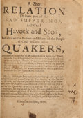 Books:Pamphlets & Tracts, [Quakers]. A Short Relation of Some Part of the Sad Sufferings, and Cruel Havoc and Spoil, Inflicted on the Persons and ...