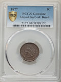 1877 1C -- Altered Surfaces -- PCGS Genuine. AU Details. Mintage 852,500. ...(PCGS# 2127)