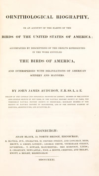John James Audubon. Ornithological Biography, or an Account of the Habits of the Birds of the United States of America...