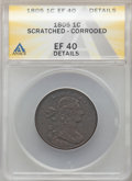1805 1C -- Scratched, Corroded -- ANACS. XF40 Details. Mintage 941,116. ...(PCGS# 1510)