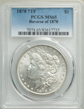 Morgan Dollars, 1878 7TF $1 Reverse of 1878 MS65 PCGS. PCGS Population: (724/54). NGC Census: (465/26). CDN: $600 Whsle. Bid for NGC/PCGS M...