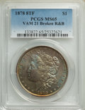 Morgan Dollars, 1878 8TF $1 Broken R & B, VAM-21, MS65 PCGS. PCGS Population: (12/3). NGC Census: (1/1). MS65. . From the Bert Mintz an...