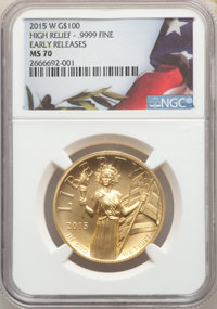 2015-W $100 High Relief One-Ounce Gold, First Strike, MS70 NGC. NGC Census: (5895). PCGS Population: (2132). ...(PCGS# 5...