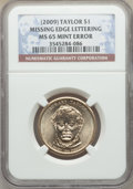 (2009) $1 Missing Edge Lettering, Zachary Taylor MS67 NGC. NGC Census: (0/0). PCGS Population: (4/1)....(PCGS# 409725)