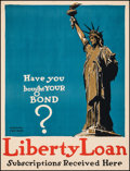 "Movie Posters:War, World War I Propaganda (Liberty Loan Committee, 1917). Very Fine+ on Linen. Propaganda Poster (21.25"" X 28"") ""Have You Bough..."